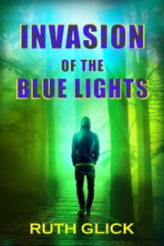 Invasion of the Blue Lights ebook by Ruth Glick