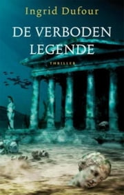 De verboden legende ebook by Ingrid Dufour