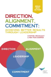 Direction, Alignment, Commitment: Achieving Better Results Through Leadership ebook by McCauley, Cynthia