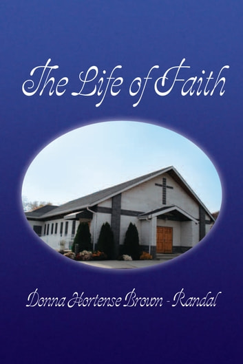 The Life of Faith ebook by Donna Hortense Brown