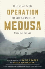 Operation Medusa - The Furious Battle That Saved Afghanistan from the Taliban ebook by Major General David Fraser, Brian Hanington