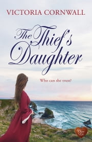 The Thief's Daughter (Choc Lit) ebook by Victoria Cornwall