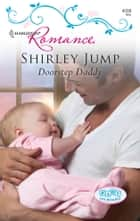 Doorstep Daddy ebook by Shirley Jump