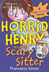 Horrid Henry and the Scary Sitter ebook by Francesca Simon