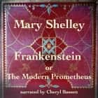 Frankenstein or The Modern Prometheus audiobook by Mary Shelley