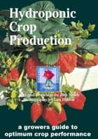 Hydroponic Crop Production ebook by Rob Smith, Lon Dalton