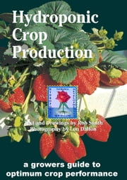 Hydroponic Crop Production ebook by Rob Smith,Lon Dalton