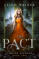 The Pact ebook by Leigh Walker