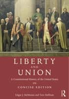 Liberty and Union ebook by Edgar J. McManus,Tara Helfman
