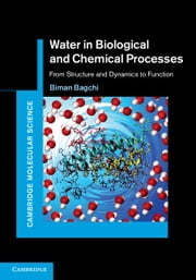 Water in Biological and Chemical Processes - From Structure and Dynamics to Function ebook by Professor Biman Bagchi