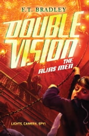 Double Vision: The Alias Men ebook by F. T. Bradley