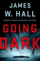 Going Dark - A Thorn Novel ebook by James W. Hall