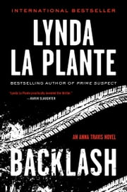 Backlash - An Anna Travis Novel ebook by Lynda La Plante