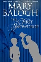 The First Snowdrop ebook by Mary Balogh