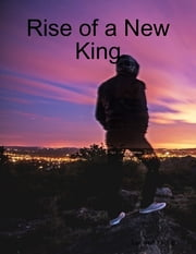 Rise of a New King ebook by Lavante Young