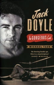 Jack Doyle - The Gorgeous Gael eBook by Michael Taub