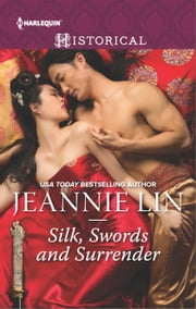 Silk, Swords and Surrender - The Touch of Moonlight\The Taming of Mei Lin\The Lady's Scandalous Night\An Illicit Temptation\Capturing the Silken Thief ebook by Jeannie Lin