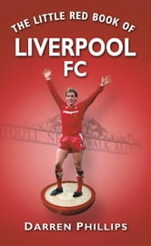 Little Red Book of Liverpool FC ebook by Darren Phillips