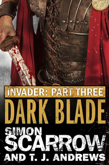 Invader: Dark Blade (3 in the Invader Novella Series) eBook by Simon Scarrow,T. J. Andrews