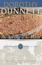 The Spring of the Ram - The Second Book of The House of Niccolo ebook by Dorothy Dunnett