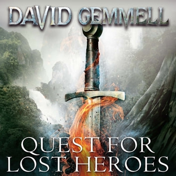 Quest For Lost Heroes audiobook by David Gemmell