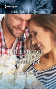 The Village Doctor's Marriage ebook by Abigail Gordon