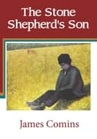 The Stone Shepherd's Son ebook by James Comins