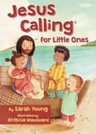 Jesus Calling for Little Ones ebook by Thomas Nelson