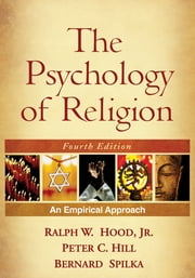 The Psychology of Religion, Fourth Edition - An Empirical Approach ebook by Ralph W. Hood, Jr., PhD,...