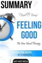 David D. Burns' Feeling Good: The New Mood Therapy | Summary eBook by Ant Hive Media