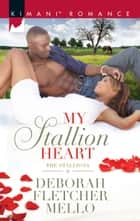 My Stallion Heart ebook by Deborah Fletcher Mello
