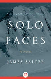 Solo Faces - A Novel ebook by James Salter