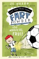 The Magical Fruit ebook by Jo Nesbo, Mike Lowery, Tara F. Chace