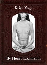 Kriya Yoga ebook by Henry Lockworth,Eliza Chairwood,Bradley Smith