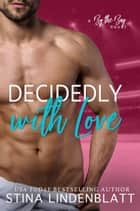 Decidedly With Love ebook by