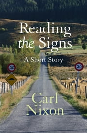 Reading the Signs ebook by Carl Nixon