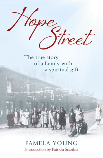 Hope Street - The triumphs and tragedies of a family with a spiritual gift eBook by Pamela Young
