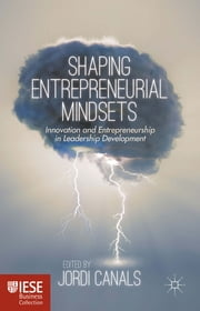 Shaping Entrepreneurial Mindsets - Innovation and Entrepreneurship in Leadership Development ebook by Jordi Canals