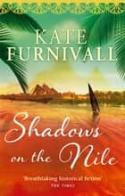 Shadows on the Nile - 'Breathtaking historical fiction' The Times ebook by