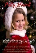 Entertaining Angels eBook by Patty Howell
