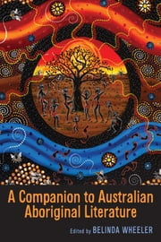 Companion to Australian Aboriginal Literature ebook by Belinda Wheeler