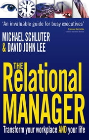 The Relational Manager: Transform Your Workplace and Your Life ebook by Schluter, Michael