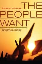 The People Want ebook by Gilbert Achcar