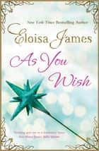 As You Wish ebook by Eloisa James