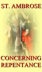 Concerning Repentance ebook by St. Ambrose
