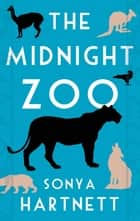The Midnight Zoo ebook by Sonya Hartnett