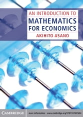 An Introduction to Mathematics for Economics ebook by Akihito Asano