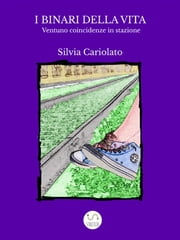 I binari della vita. Ventuno coincidenze in stazione ebook by Kobo.Web.Store.Products.Fields.ContributorFieldViewModel