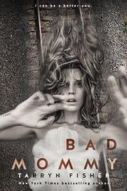 Bad Mommy ebook by Tarryn Fisher
