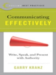 Best Practices: Communicating Effectively ebook by Garry Kranz